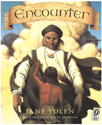 Encounter By Yolen, Jane/ Shannon, David (ILT)