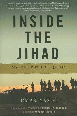 Inside the Jihad By Nasiri, Omar/ Scheuer, Michael F. (INT)