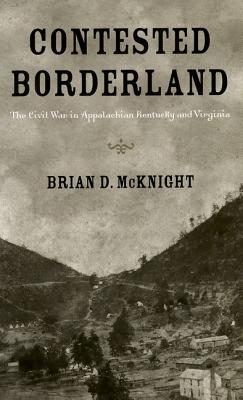 Contested Borderland By Mcknight, Brian Dallas